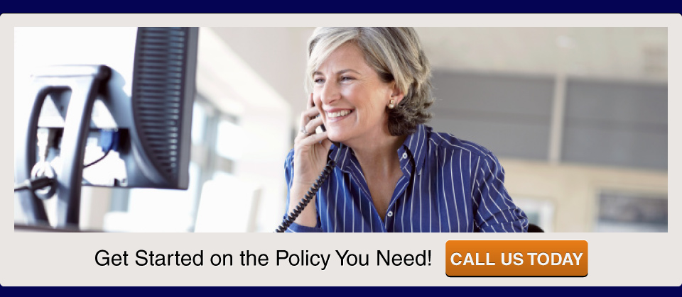 Get Started on the Policy You Need! Call us today; Woman on telephone